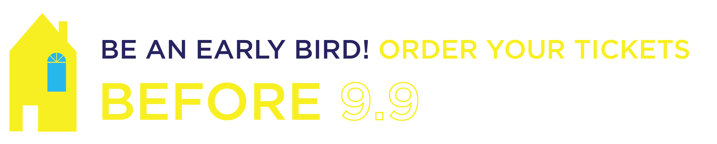 Be an Early Bird! Order your tickets before 9/9!